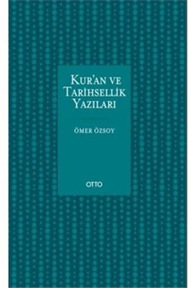 Kur'An Ve Tarihsellik Yazıları - Ömer Özsoy