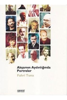 Akşamın Aydınlığında Portreler-Fahri Tuna