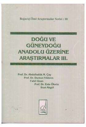 Doğu Ve Güneydoğu Anadolu Üzerine Araştırmalar 3-Abdulhaluk M. Çay