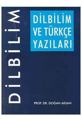 Dilbilim Ve Türkçe Yazıları-Doğan Aksan