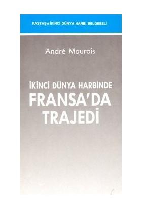 İkinci Dünya Harbinde Fransa'Da Trajedi-Andre Maurois