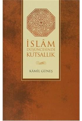 İslam Düşüncesinde Kutsallık-Kamil Güneş