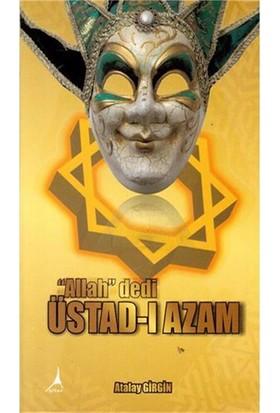 Üstadı Azam-Atalay Girgin