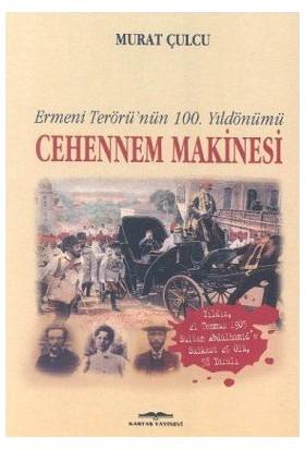 Cehennem Makinesi Ermeni Terörü'Nün 100. Yıldönümü-Murat Çulcu