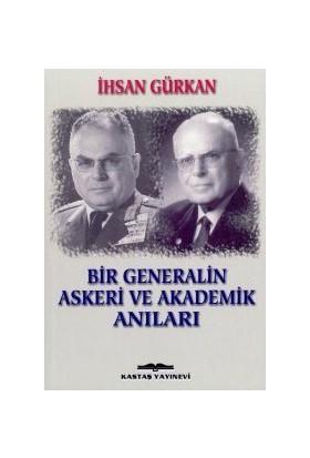 Bir Generalin Askeri Ve Akademik Anıları-İhsan Gürkan