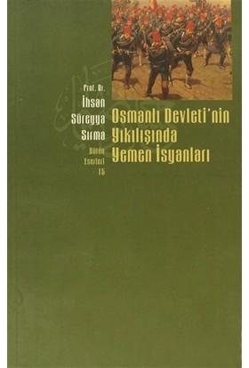 Osmanlı Devletinin Yıkılışında Yemen İsyanları-İhsan Süreyya Sırma