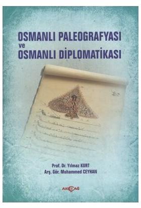 Osmanlı Paleografyası Ve Osmanlı Diplomatikası-Yılmaz Kurt