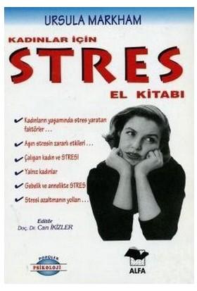 Kadınlar İçin Stres El Kitabı-Ursula Markham
