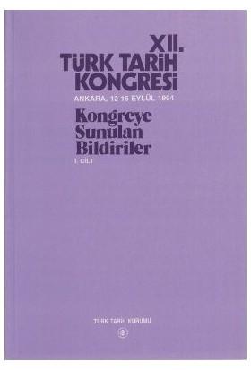 12. Türk Tarih Kongresi 1. Cilt-Kolektif
