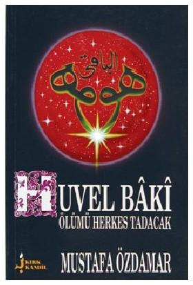 Huvel Baki(Ölümü Herkes Tadacak)-Mustafa Özdamar