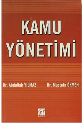 Kamu Yönetimi - Kuramdan Uygulamaya-Mustafa Ökmen
