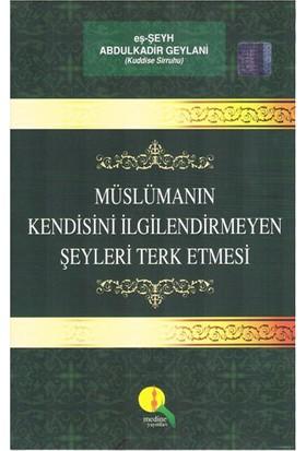 Müslümanın Kendisini İlgilendirmeyen Şeyleri Terk Etmesi-Abdülkadir Geylani