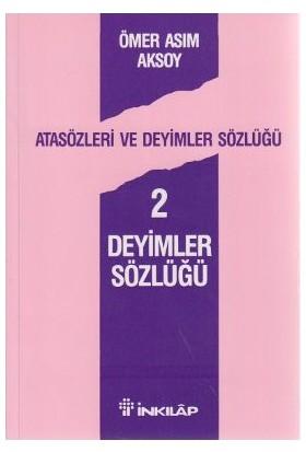 Atasözleri ve Deyimler Sözlüğü 2 Deyimler Sözlüğü - Ömer Asım Aksoy
