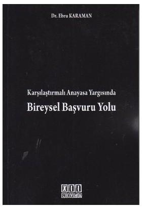 Karşılaştırmalı Anayasa Yargısında Bireysel Başvuru Yolu-Ebru Karaman