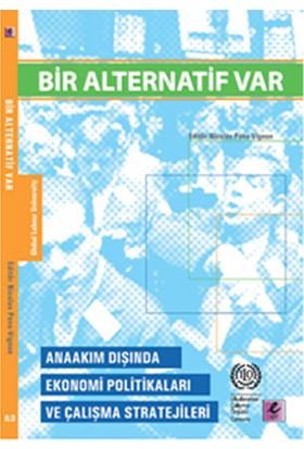 Bir Alternatif Var - Anaakım Dışında Ekonomi Politikaları Ve Çalışma Stratejileri-Nicolas Pons-Vignon
