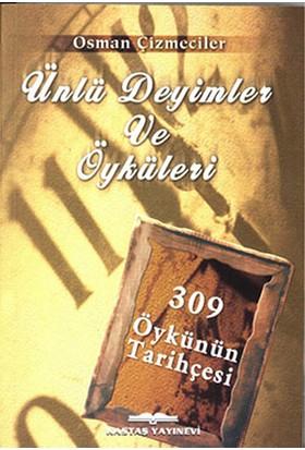 Ünlü Deyimler Ve Öyküleri-Osman Çizmeciler