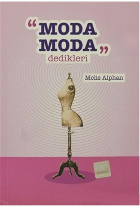 Moda Moda Dedikleri - Melis Alphan