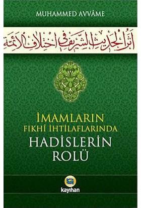 İmamların Fıkhi İhtilaflarında Hadislerin Rolü-Muhammed Avvame
