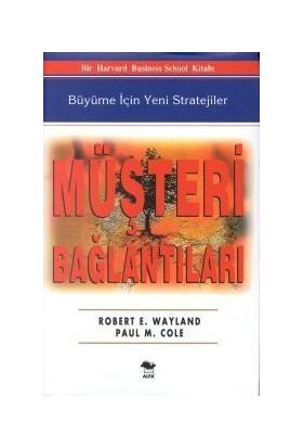 Müşteri Bağlantıları Büyüme İçin Yeni Stratejiler-Robert E. Wayland