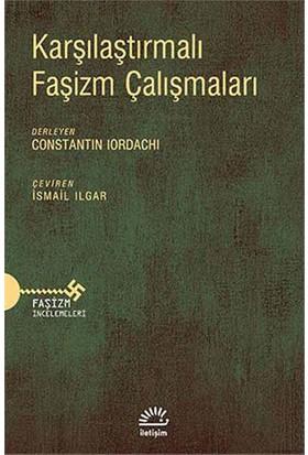 Karşılaştırmalı Faşizm Çalışmaları-Constantin Iordachi
