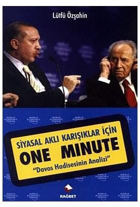 Siyasal Aklı Karışıklar İçin One Minute-Lütfü Özşahin