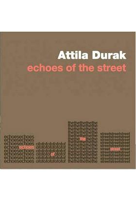 Echoes Of The Street-Atilla Durak