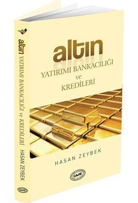 Altın - Yatırımı, Bankacılığı Ve Kredileri-Hasan Zeybek