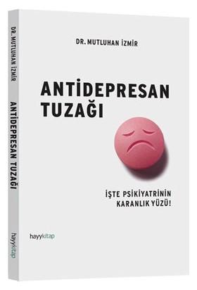 Antidepresan Tuzağı - Mutluhan İzmir