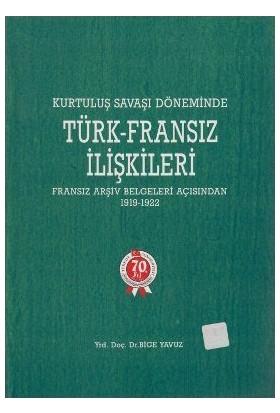 Kurtuluş Savaşı Döneminde Türk - Fransız İlişkileri-Bige Yavuz