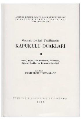 Osmanlı Devleti Teşkilatından Kapukulu Ocakları 2-İsmail Hakkı Uzunçarşılı