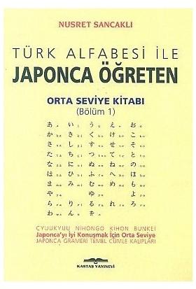 Türk Alfabesi İle Japonca Öğreten Orta Seviye Kitabı (Bölüm 1)-Nusret Sancaklı
