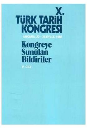 10. Türk Tarih Kongresi - 5. Cilt