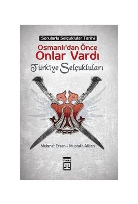 Osmanlılardan Önce Onlar Vardı: Türkiye Selçukluları-Mustafa Alican