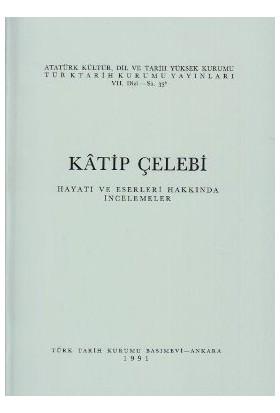 Katip Çelebi Hayatı Ve Eserleri Hakkında İncelemeler-Kolektif