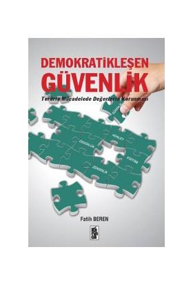 Demokratikleşen Güvenlik - (Terörle Mücadelede Değerlerin Korunması)-Fatih Beren