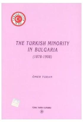 The Turkish Minority İn Bulgaria (1878 - 1908)-Ömer Turan