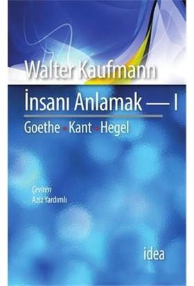 İnsanı Anlamak 1-Walter Kaufmann