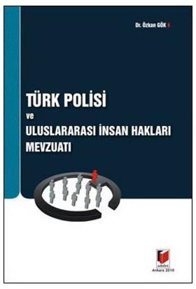 Türk Polisi Ve Uluslararası İnsan Hakları Mevzuatı-Özkan Gök
