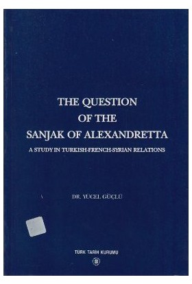 The Question Of The Sanjak Of Alexandretta-Yücel Güçlü