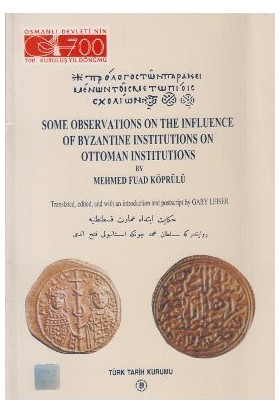 Some Observations On The Influence Of Byzantine Institutions On Ottoman Institutions-Mehmed Fuad Köprülü