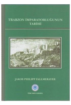 Trabzon İmparatorluğunun Tarihi-Jakob Philipp Fallmerayer