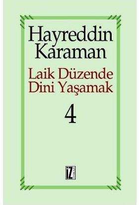Laik Düzende Dini Yaşamak Cilt: 4-Hayreddin Karaman