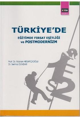 Türkiye'De Eğitimde Fırsat Eşitliği Ve Postmodernizm-Muhsin Hesapçıoğlu