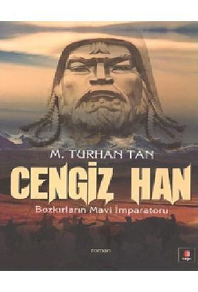 Cengiz Han - Bozkırların Mavi İmparatoru-M. Turhan Tan