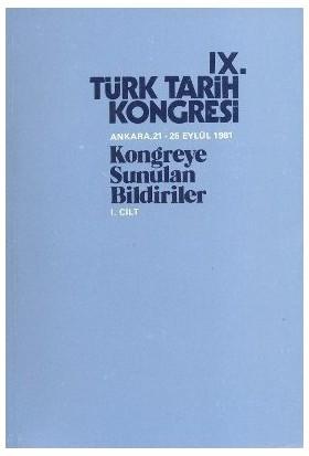 9. Türk Tarih Kongresi 1. Cilt-Kolektif