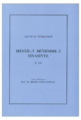 Mesâil-İ Mühimme-İ Siyasiyye 2. Cilt-Ali Fuat Türkgeldi