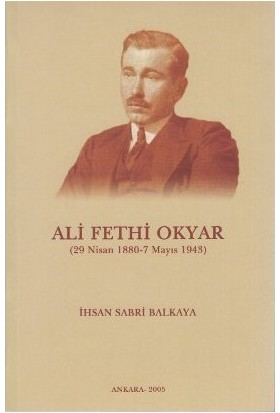 Ali Fethi Okyar (29 Nisan 1880 - 7 Mayıs 1943)-İhsan Sabri Balkaya