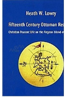 Fifteenth Century Ottoman Realities (Ciltli)-Heath W. Lowry