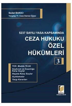 5237 Sayılı Yasa Kapsamında Ceza Hukuku Özel Hükümleri 3 (Ciltli)-Sedat Bakıcı