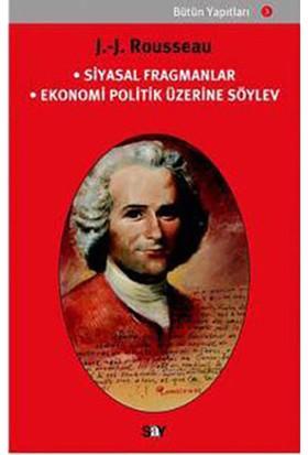 Siyasal Fragmanlar Ekonomi Politik Üzerine Söylev-Jean-Jacques Rousseau